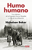 Humo humano: Los orígenes de la Segunda Guerra Mundial y el fin de la civilización