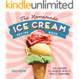 The Homemade Ice Cream Recipe Book: Old-Fashioned All-American Treats for Your Ice Cream Maker (English Edition)