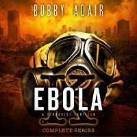 Ebola K Trilogy: The Complete Post Apocalyptic Box Set