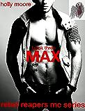 Rebel Reapers MC Series: Max  Book Three