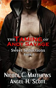 The Taming of Andy Savage: a Vampire Rockstar Romance novel (Sweet Seductions Book 1)