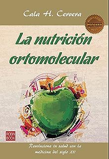 La nutrición ortomolecular: Revoluciona tu salud con la medicina del siglo XXI (Masters)