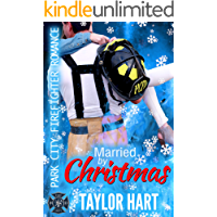Married by Christmas: Park City Firefighter Romances: The Legendary Kent Brother Romances