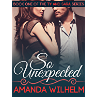 So Unexpected: A Single Mom, Musician, Rags to Riches Contemporary Romance, Book One of Three (Ty & Sara 1)