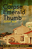 The Corpse with the Emerald Thumb (A Cait Morgan Mystery Book 3)