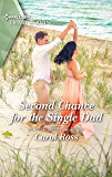 Second Chance for the Single Dad: A Clean Romance (Harlequin Heartwarming Book 320)