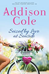 Seized by Love at Seaside (Sweet with Heat: Seaside Summers) Kindle Edition