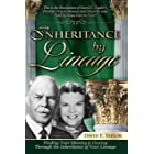 Inheritance by Lineage: Finding Your Identity & Destiny Through the Inheritance of Your Lineage