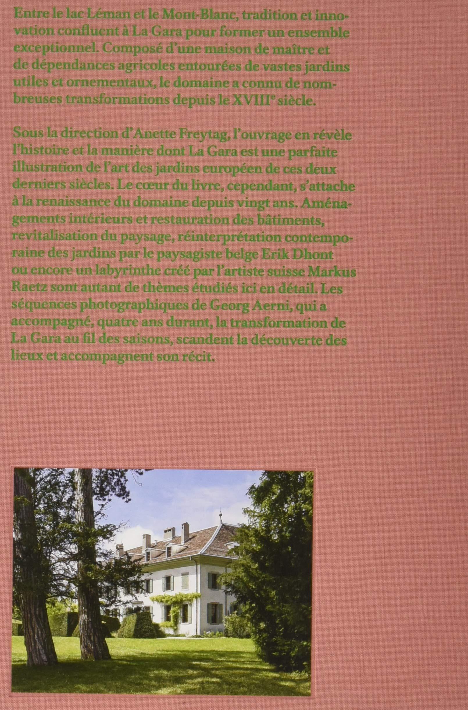 Les Jardins de La Gara: Un domaine genevois du XVIIIè siècle avec des  jardins d'Erik Dhont: Amazon.co.uk: Anette Freytag: Books
