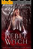 Rebel Witch: A Reverse Harem Urban Fantasy Adventure (Twin Rivers Captive Book 3)