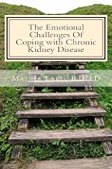 The Emotional Challenges Of Coping with Chronic Kidney Disease (Renal Diet HQ IQ Pre Dialysis Living Book 7) Kindle Edition