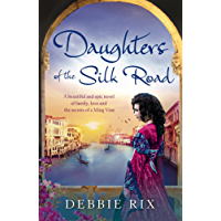 Daughters of the Silk Road: A beautiful and epic novel of family, love and the secrets of a Ming Vase