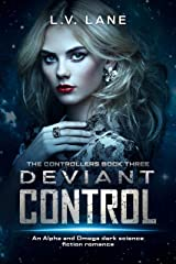 Deviant Control: A dark Omegaverse science fiction romance (The Controllers Book 3) Kindle Edition
