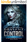Deviant Control: A dark Omegaverse science fiction romance (The Controllers Book 3)