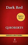 Dark Red (Captive Series Vol. 2)