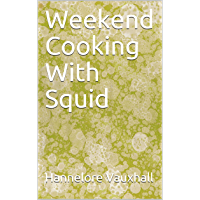 Weekend Cooking With Squid (English Edition)