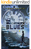 The Immortality Blues (Time Will Tell Book 6)