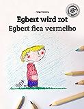 Egbert wird rot/Egbert fica vermelho: Kinderbuch Deutsch-Portugiesisch (Brasilien) (zweisprachig/bilingual) (German Edition)