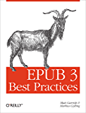 EPUB 3 Best Practices: Optimize Your Digital Books (English Edition)