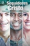 Seguidores de Cristo: Testemunhando numa Sociedade em Ruínas