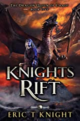 Knights Rift: A Coming of Age Epic Fantasy Adventure (The Dragon Queen of Chaos Book 5) Kindle Edition