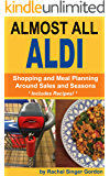 Almost All ALDI: Shopping and Meal Planning Around Sales and Seasons