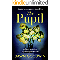 The Pupil: An unforgettable psychological thriller with a shocking twist perfect for summer 2018