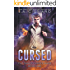 Cursed: An Urban Fantasy Novel (The Thrice Cursed Mage Book 1)