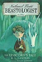 The Unicorn's Tale (Nathaniel Fludd Beastologist