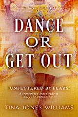Dance Or Get Out: Unfettered by Fears (The Julia Street Series Book 2) Kindle Edition