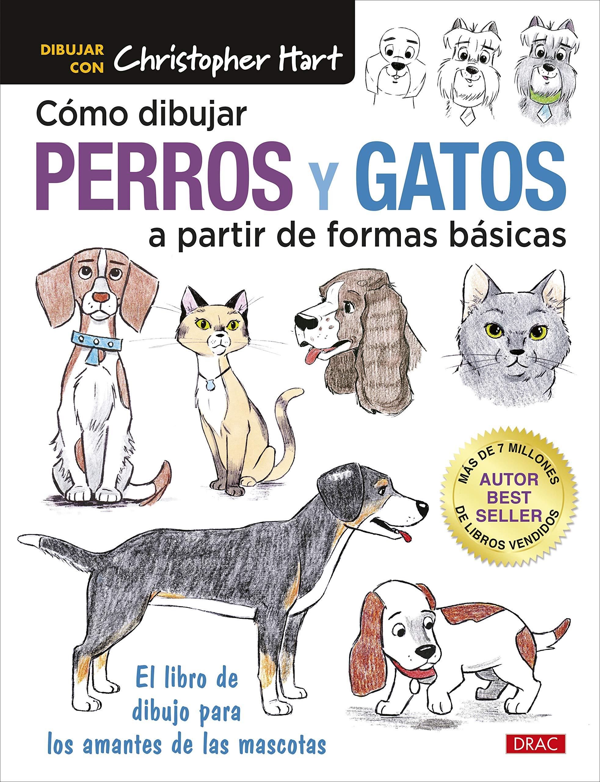 Cómo Dibujar Perros y gatos A Partir de formas básicas: El libro ...