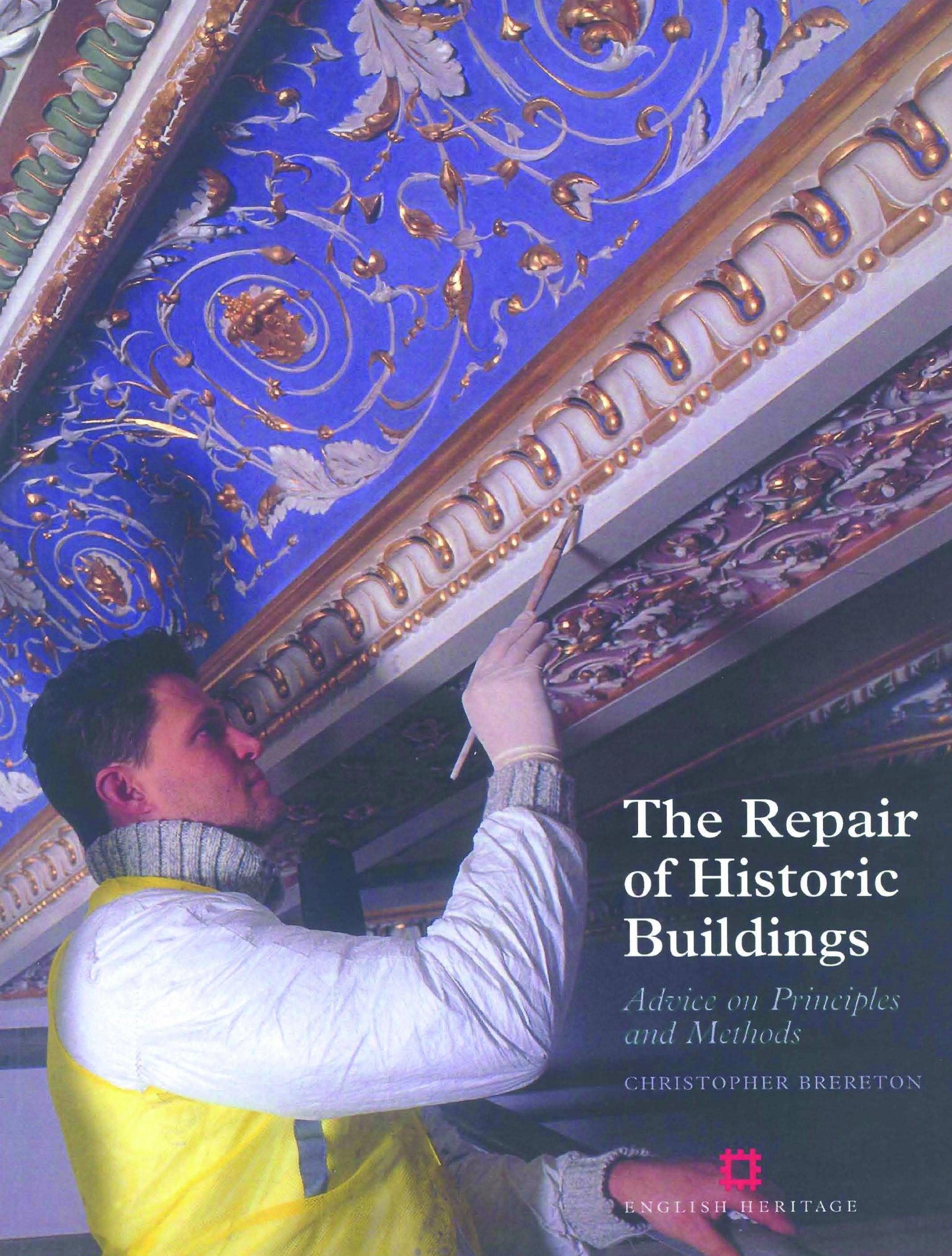 Repair of Historic Buildings: Advice on principles and methods (Aspects of Conservation)