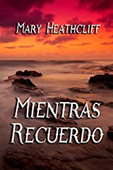 Mientras Recuerdo (Spanish Edition) Kindle Edition