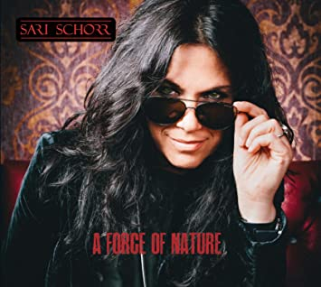 A Force Of Nature Sari Schorr Amazonde Musik