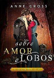 Locksley: Sobre Amor e Lobos Vol.1