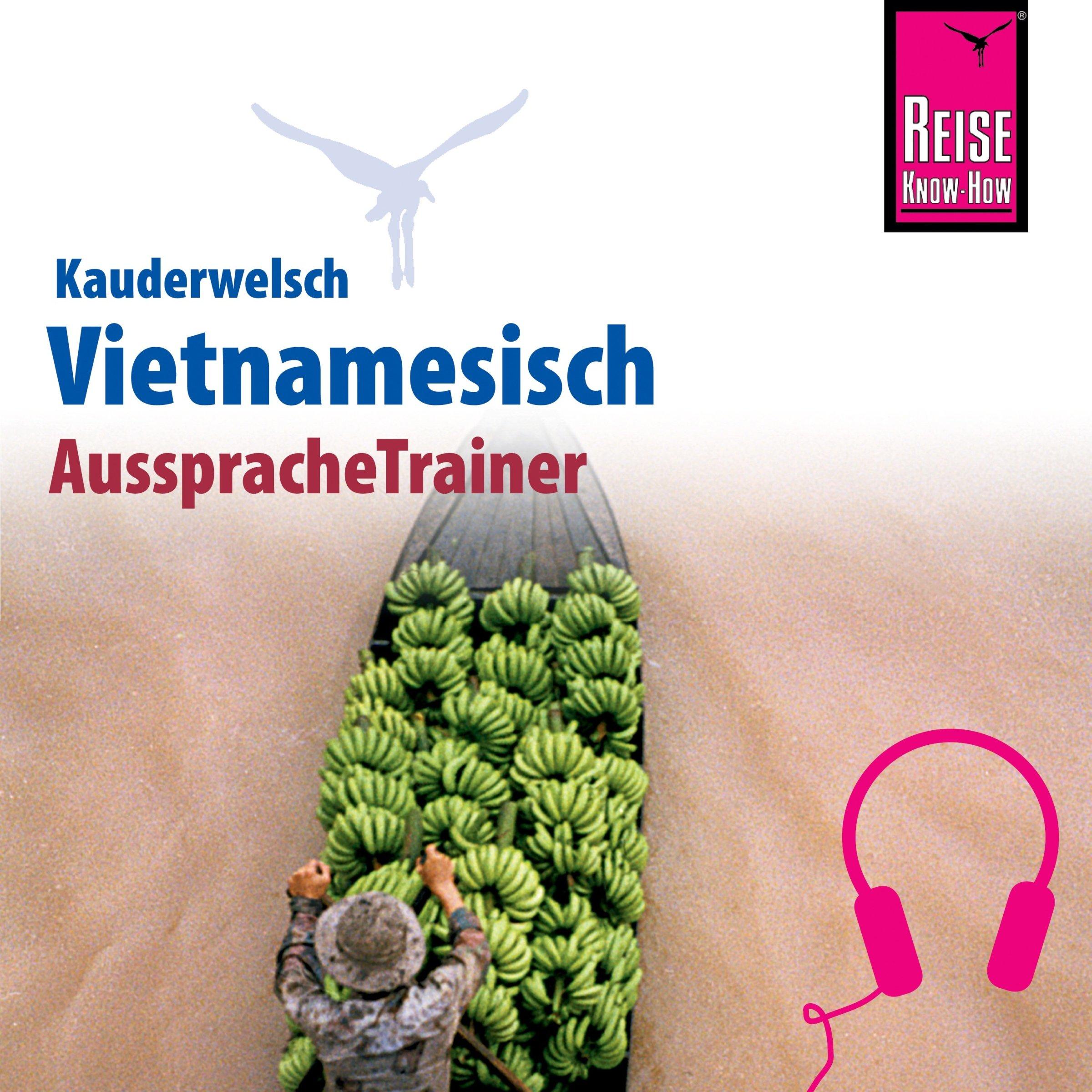 Vietnamesisch  Reise Know How Kauderwelsch AusspracheTrainer