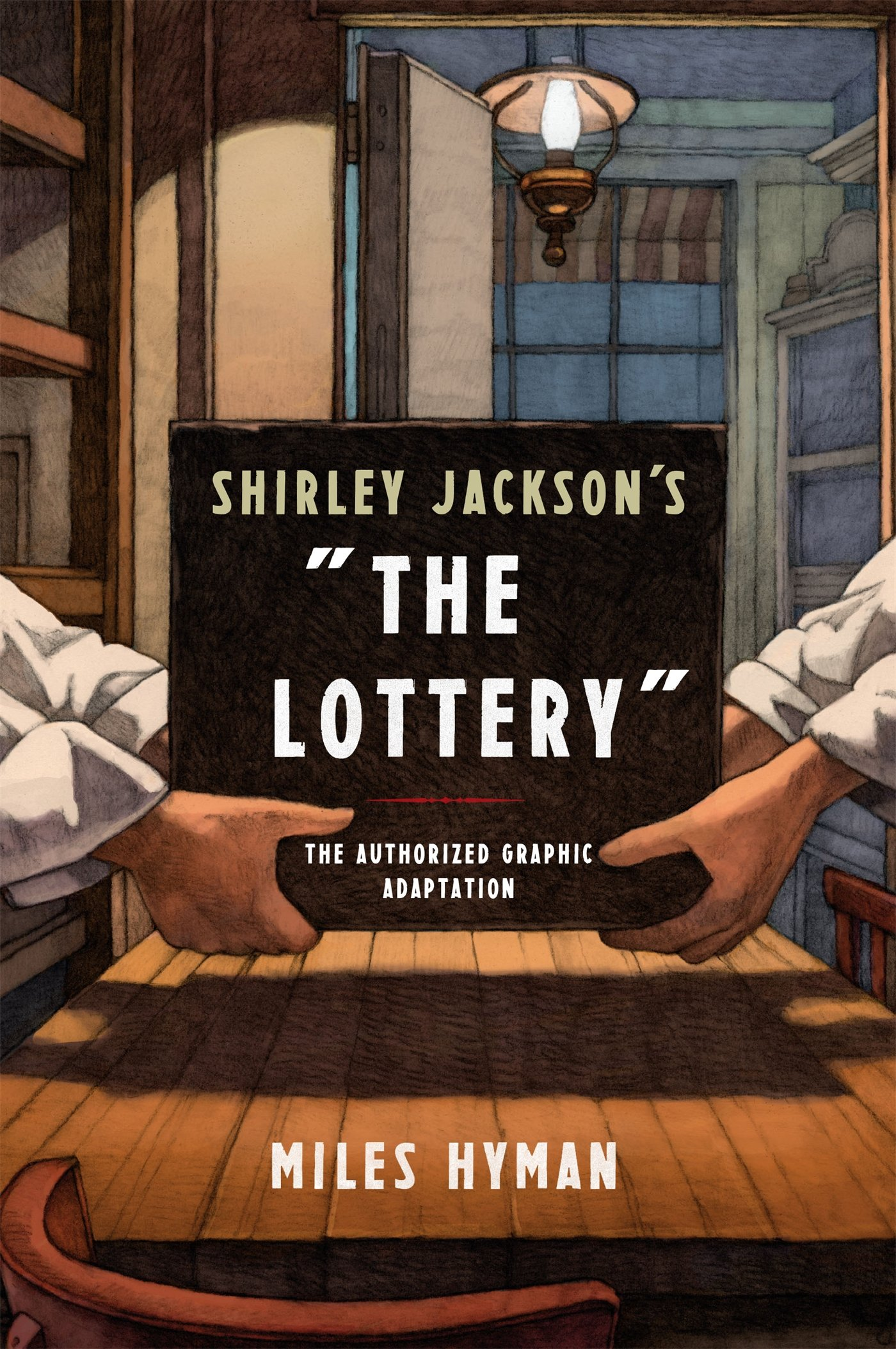 shirley jackson s the lottery the authorized graphic adaptation shirley jackson s the lottery the authorized graphic adaptation miles hyman 9780809066506 com books