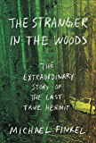 The Stranger in the Woods: The Extraordinary Story of the Last True Hermit