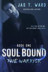 Soul Bound I: The Warrior (The Soul Bound Trilogy Book 1) Kindle Edition