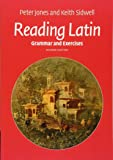 Reading Latin: Grammar and Exercises