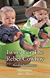 Twins For The Rebel Cowboy (The Boones of Texas Book 2)