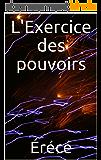 L'Exercice des pouvoirs (La Trilogie des deux écoles de magie t. 3)