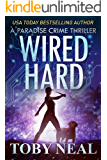 Wired Hard (Paradise Crime Thrillers Book 3)