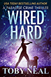 Wired Hard (Paradise Crime Thrillers Book 3) (English Edition)