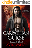 The Carpathian Curse: A Dark Paranormal Romance Bound By Blood (The Coven Of The Raven)