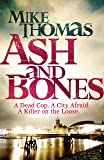 Ash and Bones: A Dead Cop. A City Afraid. A Killer on the Loose. (DC Will Macready)