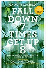 Fall Down Seven Times, Get Up Eight: A Young Man's Voice from the silence of Autism Paperback