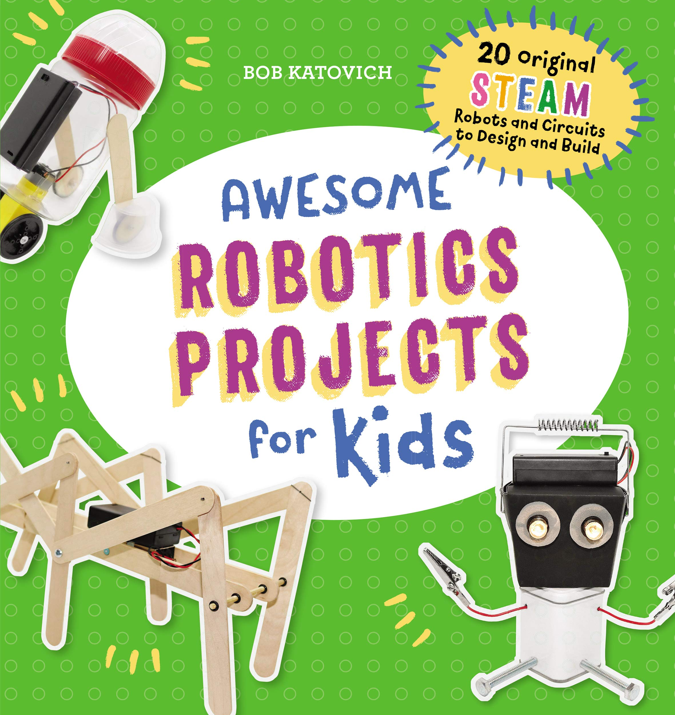 Amazon.com: Awesome Robotics Projects for Kids: 20 Original ...
