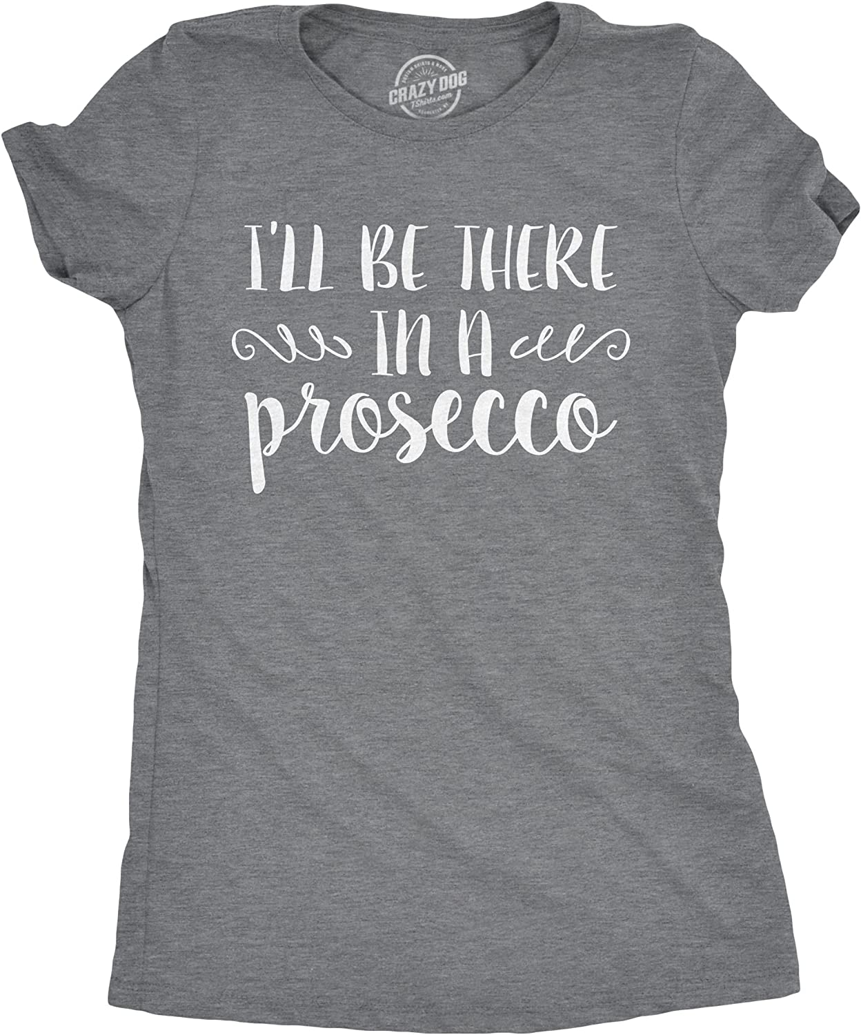 Womens Be There in A Prosecco Tshirt Funny Brunch Drinking Tee for Ladies
