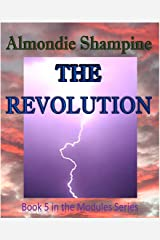 The Revolution (The Modules Book 5) Kindle Edition